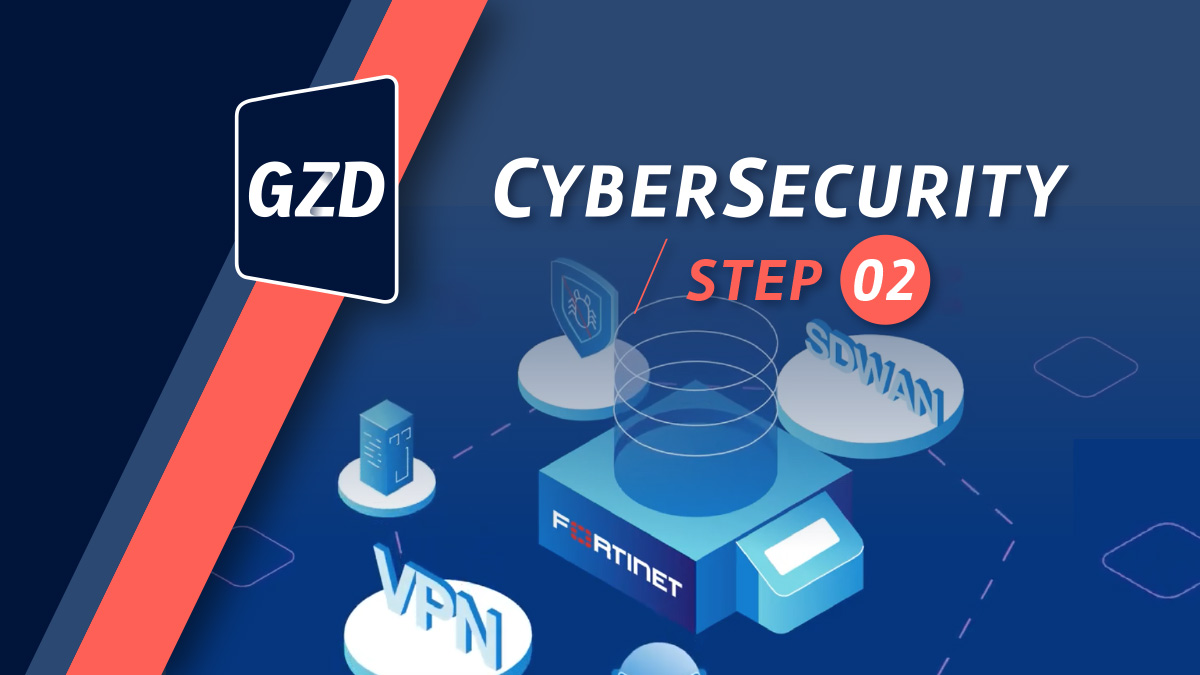 Cybersecurity step 2: Fortigate Monitor, protect and manage your internet traffic